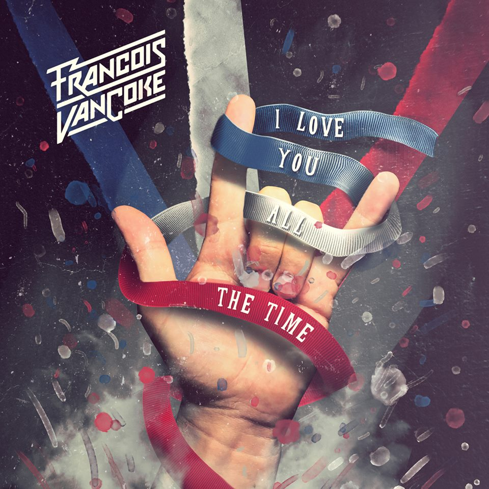 NEW Release: Francois Van Coke – I Love You All The Time