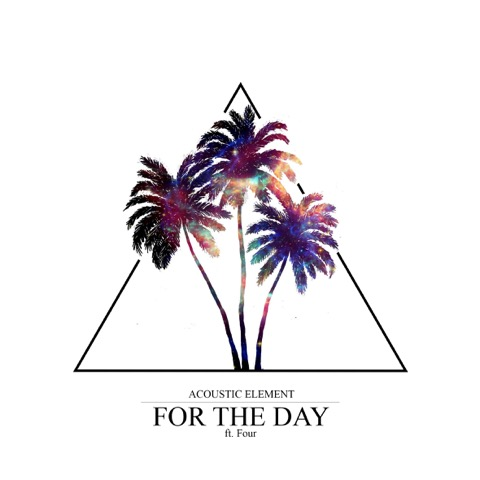 """The Acoustic Element Release New Single """"For The Day"""" Featuring Four"""