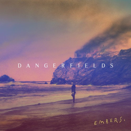 EP REVIEW: Dangerfields – Embers