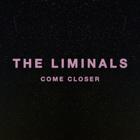 The Liminals: Come Closer EP